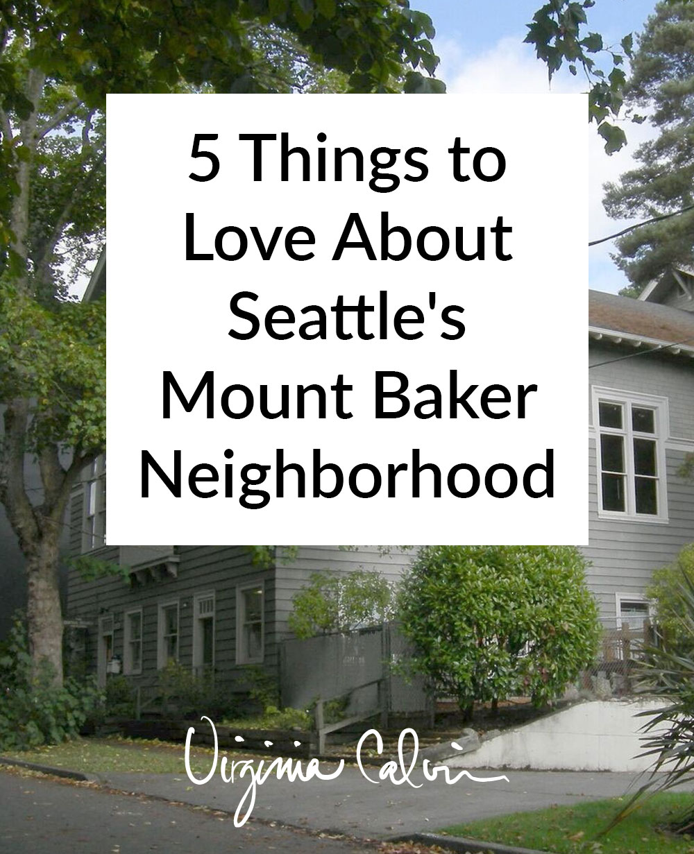 5 Things to Love About Seattle's Mount Baker Neighborhood | Virginia Calvin | Seattle Real Estate