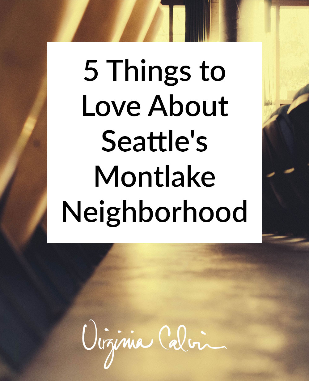 5 Things to Love About Seattle's Montlake Neighborhood | Virginia Calvin | Seattle Real Estate